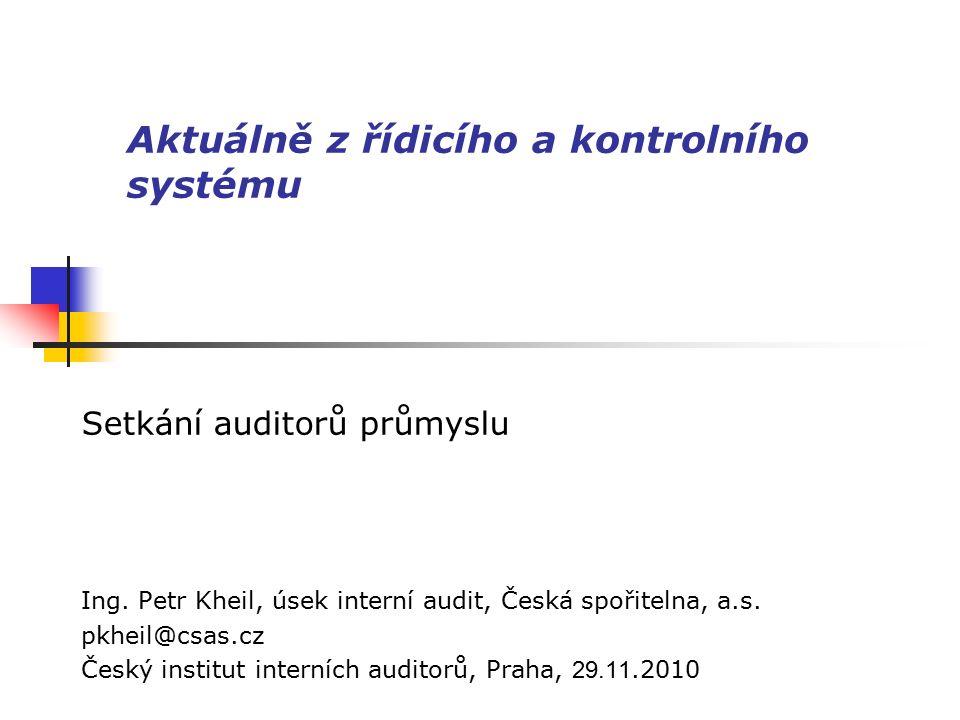 Aktuálně z řídicího a kontrolního systému Setkání auditorů průmyslu Ing.