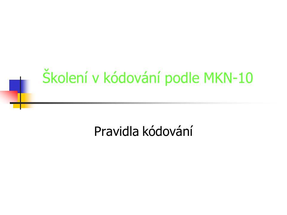 Školení v kódování podle MKN-10 Pravidla kódování