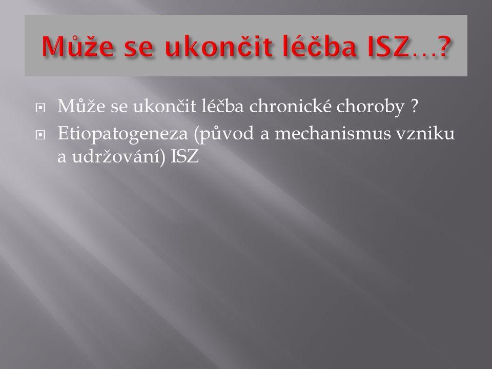  Může se ukončit léčba chronické choroby .