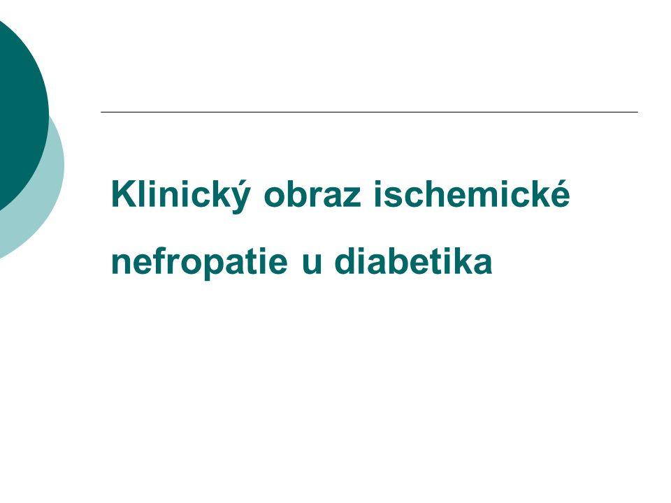 Klinický obraz ischemické nefropatie u diabetika