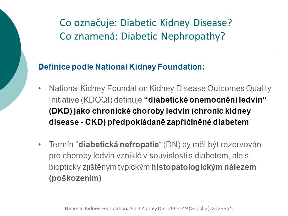 Co označuje: Diabetic Kidney Disease. Co znamená: Diabetic Nephropathy.