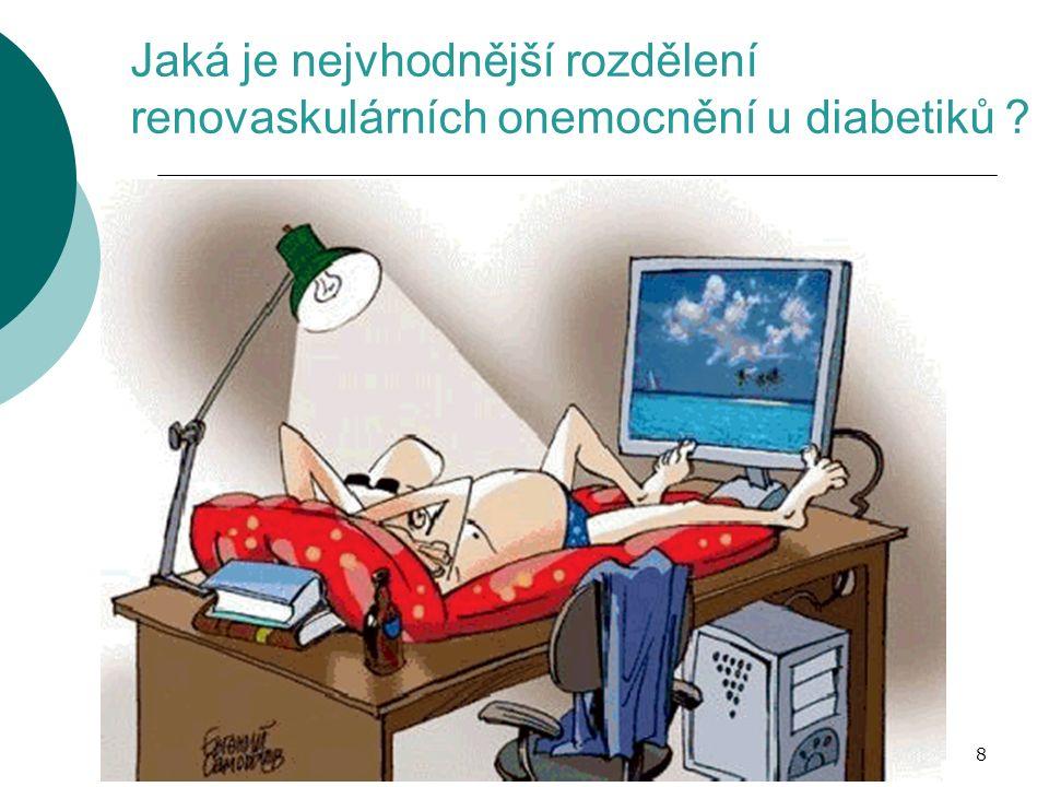 Jaká je nejvhodnější rozdělení renovaskulárních onemocnění u diabetiků ? 8