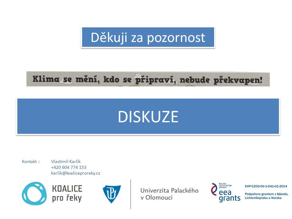DISKUZE Děkuji za pozornost Kontakt : Vlastimil Karlík +420 604 774 153 karlik@koaliceproreky.cz