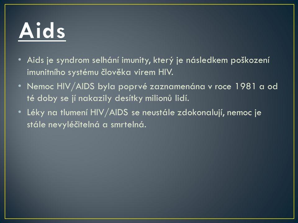 Aids je syndrom selhání imunity, který je následkem poškození imunitního systému člověka virem HIV.