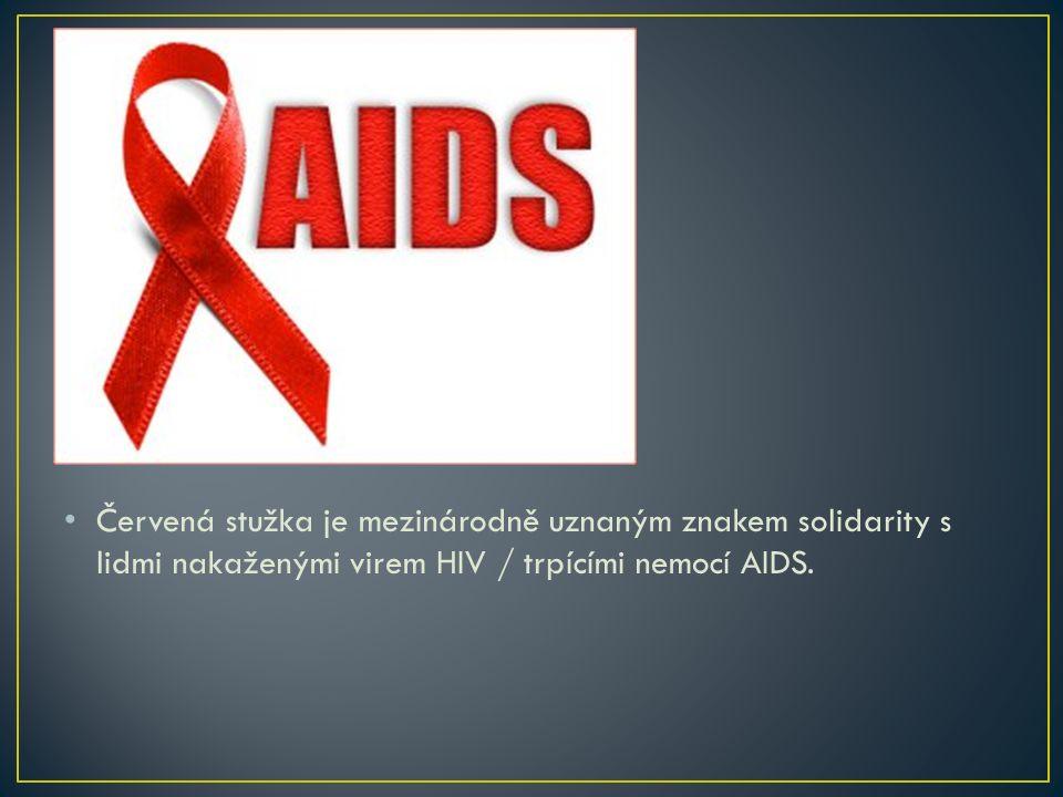 Červená stužka je mezinárodně uznaným znakem solidarity s lidmi nakaženými virem HIV / trpícími nemocí AIDS.