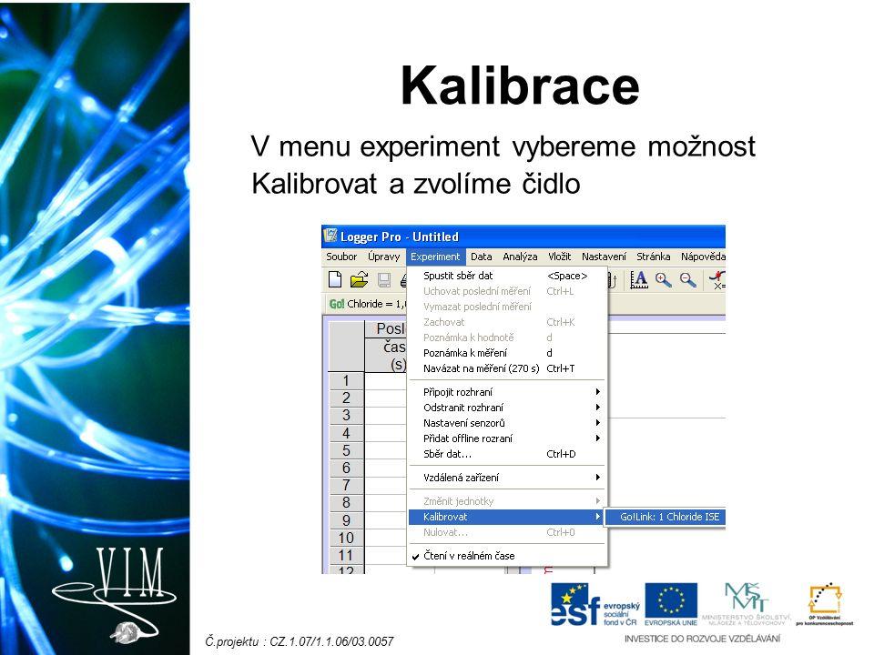 Č.projektu : CZ.1.07/1.1.06/03.0057 Kalibrace V menu experiment vybereme možnost Kalibrovat a zvolíme čidlo