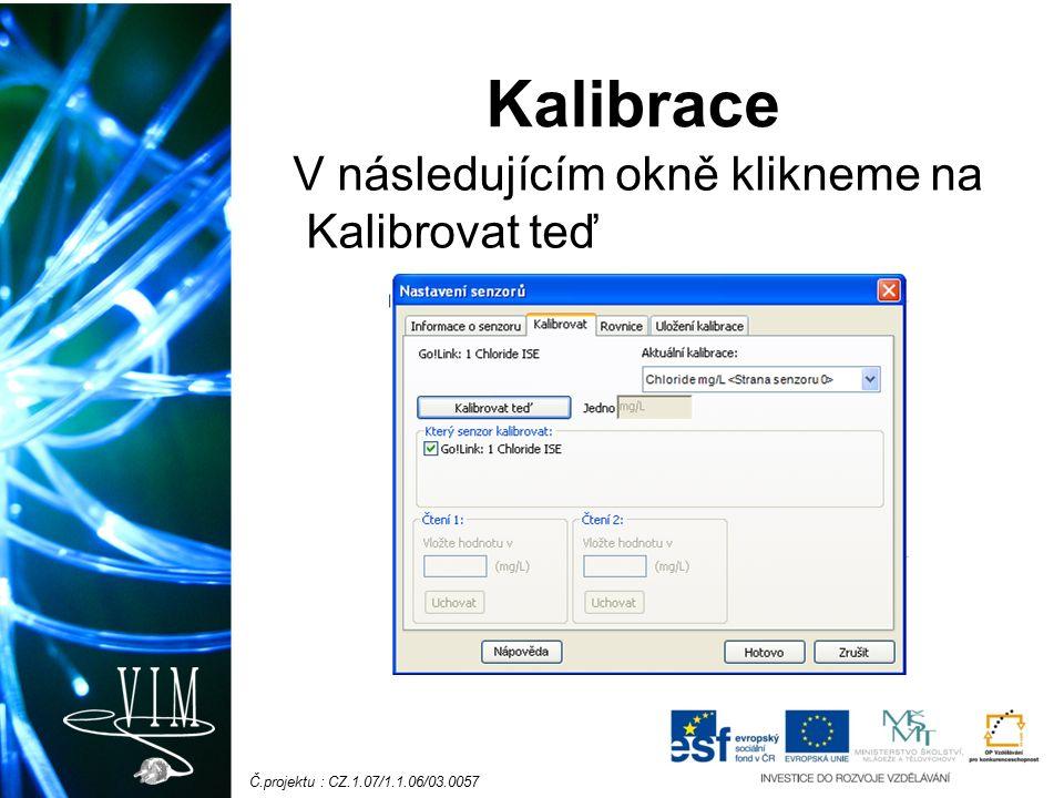 Č.projektu : CZ.1.07/1.1.06/03.0057 Kalibrace V následujícím okně klikneme na Kalibrovat teď