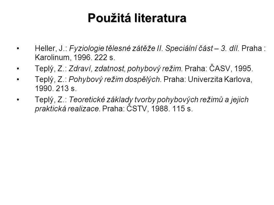 Použitá literatura Heller, J.: Fyziologie tělesné zátěže II.