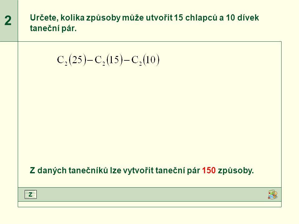 Jelikož je každá přímka určena dvěma různými body, na jejichž uspořádání nezáleží, jedná se o kombinace bez opakování druhé třídy z deseti prvků.