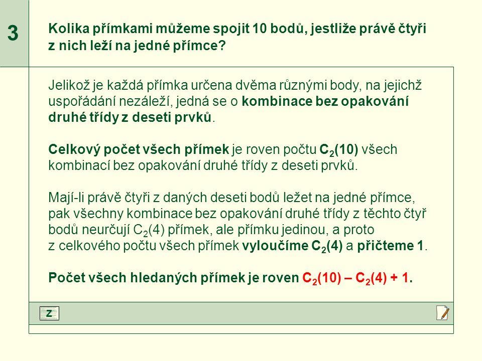 C 2 (10) a C 2 (4) upravíme podle vzorce.Upravíme jmenovatele zlomků.Vypočteme jednotlivé zlomky.Dopočítáme příklad.