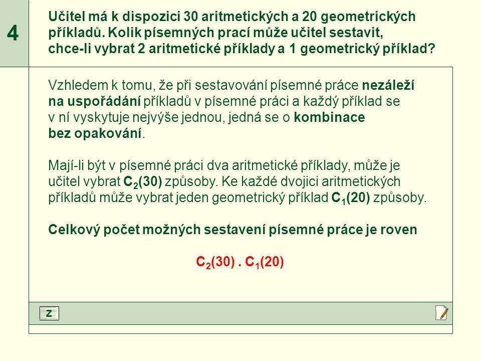 4 Učitel má k dispozici 30 aritmetických a 20 geometrických příkladů.