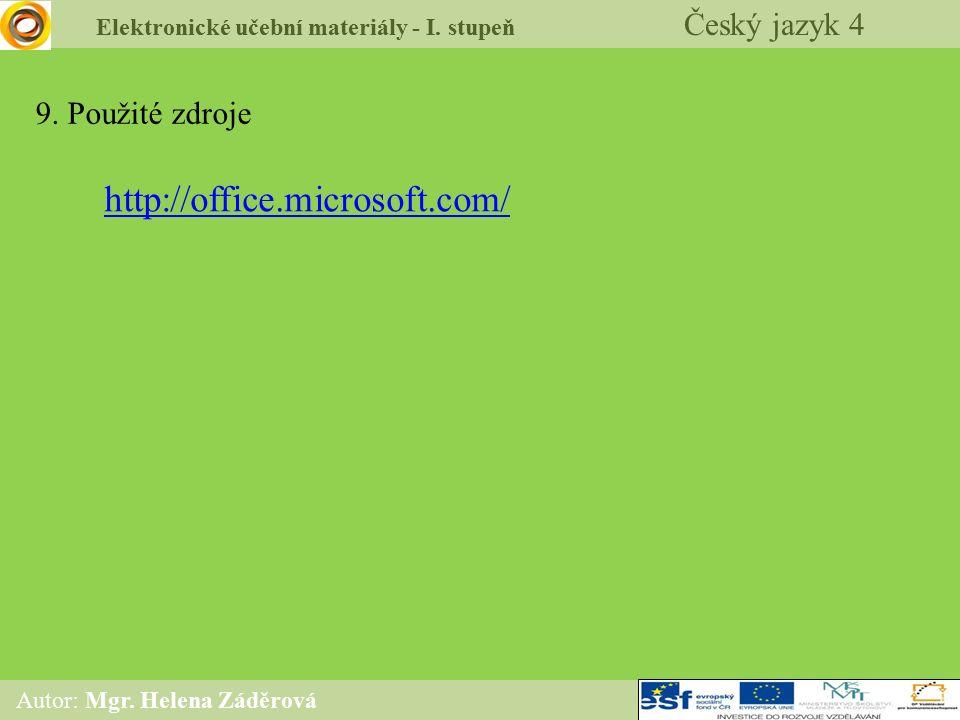 Elektronické učební materiály - I. stupeň Český jazyk 4 Autor: Mgr. Helena Záděrová 9. Použité zdroje http://office.microsoft.com/