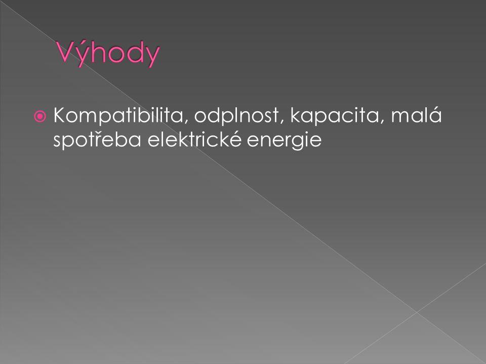  Kompatibilita, odplnost, kapacita, malá spotřeba elektrické energie