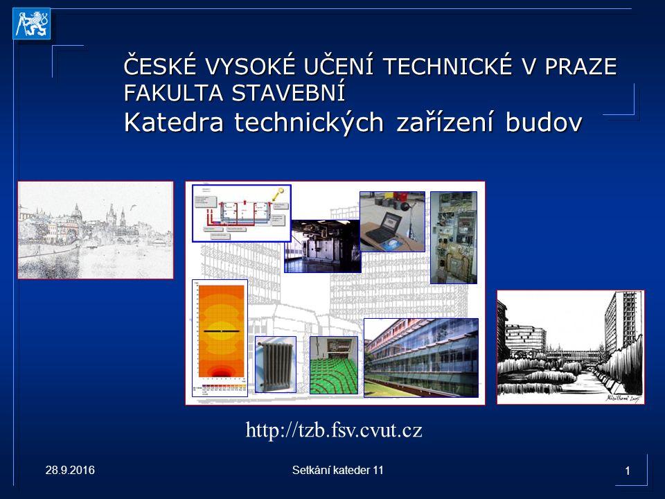 Katedra TZB Učitelé 2 profesoři 2 profesoři 2 docenti 2 docenti 10 asistentů 10 asistentů 3 výzkumníci 3 výzkumníci 0,5 sekretářky 0,5 sekretářky Studenti (86/37) 1.ročník Budovy a prostředí 30 1.ročník Inteligentní budovy 27 2.ročník Inteligentní budovy 21 (14+7) doktorandů 2010/2011 33 Bc.