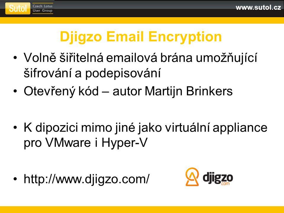 www.sutol.cz Volně šiřitelná emailová brána umožňující šifrování a podepisování Otevřený kód – autor Martijn Brinkers K dipozici mimo jiné jako virtuální appliance pro VMware i Hyper-V http://www.djigzo.com/ Djigzo Email Encryption