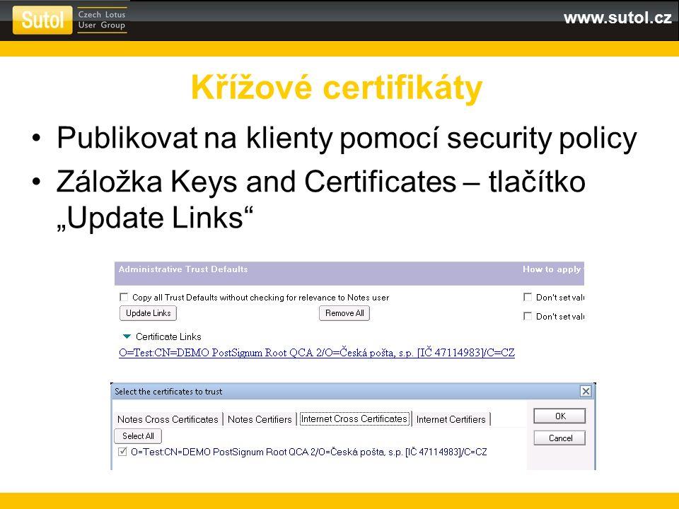 www.sutol.cz Certifikát je aktuálně platný (od – do) Nebyl předčasně zneplatněn (revokován) v CRL Shoduje se emailová adresa odesílatele (From) a email v certifikátu (EMAIL, RFC822 Name) Pozor na nastavení odchozí MIME konverze na Dominu – přidání RFC822 fráze Ověření platnosti podpisu