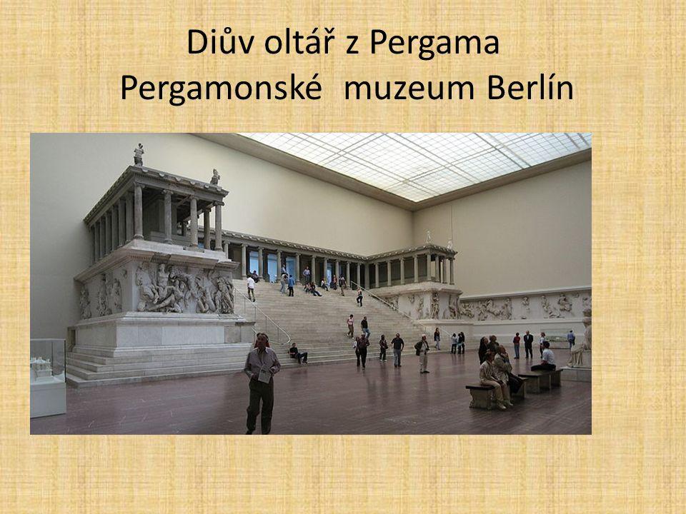 Diův oltář z Pergama Pergamonské muzeum Berlín