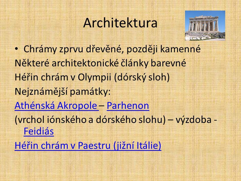 Architektura Chrámy zprvu dřevěné, později kamenné Některé architektonické články barevné Héřin chrám v Olympii (dórský sloh) Nejznámější památky: Ath