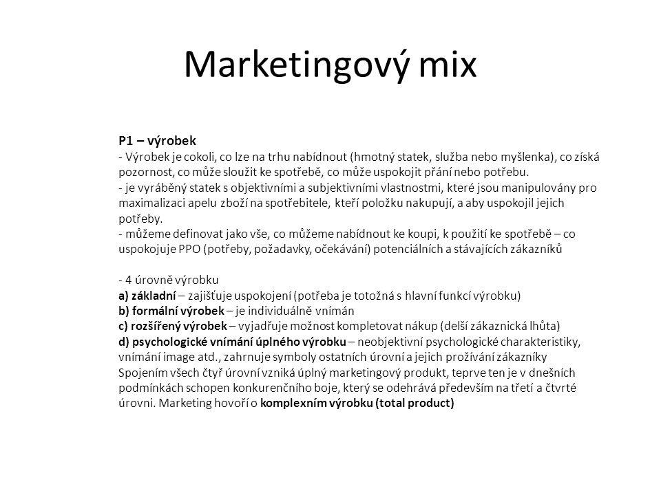 Marketingový mix P1 – výrobek - Výrobek je cokoli, co lze na trhu nabídnout (hmotný statek, služba nebo myšlenka), co získá pozornost, co může sloužit ke spotřebě, co může uspokojit přání nebo potřebu.