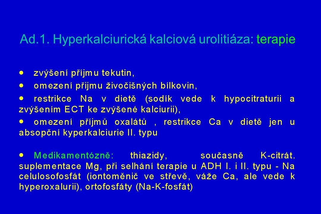 Ad.1. Hyperkalciurická kalciová urolitiáza: terapie