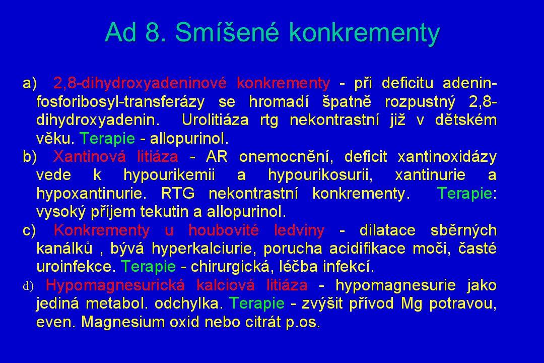 Ad 8. Smíšené konkrementy