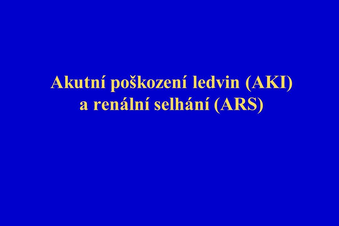 ARS: Náhlé snížení schopnosti ledvin vylučovat dusíkaté katabolity -> hyperazotemie Prerenální Renální (parenchymové) Postrenální