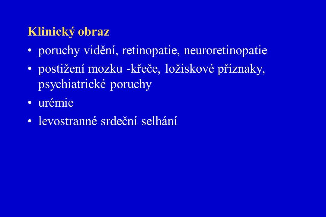 Klinický obraz poruchy vidění, retinopatie, neuroretinopatie postižení mozku -křeče, ložiskové příznaky, psychiatrické poruchy urémie levostranné srdeční selhání