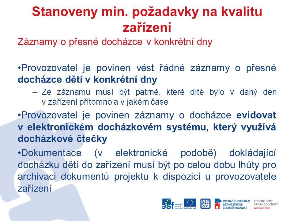 Stanoveny min. požadavky na kvalitu zařízení Záznamy o přesné docházce v konkrétní dny Provozovatel je povinen vést řádné záznamy o přesné docházce dě