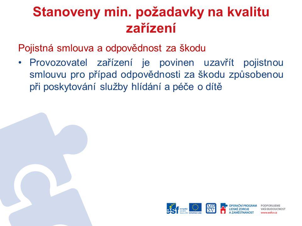 Stanoveny min. požadavky na kvalitu zařízení Pojistná smlouva a odpovědnost za škodu Provozovatel zařízení je povinen uzavřít pojistnou smlouvu pro př