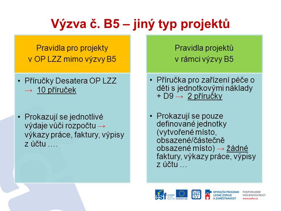 Výzva č. B5 – jiný typ projektů Pravidla pro projekty v OP LZZ mimo výzvy B5 Příručky Desatera OP LZZ → 10 příruček Prokazují se jednotlivé výdaje vůč