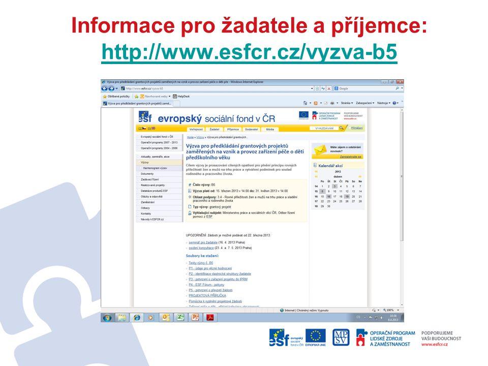 Informace pro žadatele a příjemce: http://www.esfcr.cz/vyzva-b5 http://www.esfcr.cz/vyzva-b5