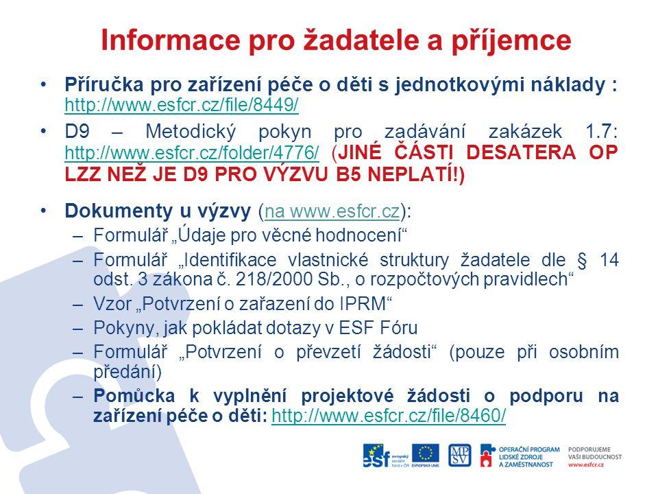 Informace pro žadatele a příjemce Příručka pro zařízení péče o děti s jednotkovými náklady : http://www.esfcr.cz/file/8449/ http://www.esfcr.cz/file/8
