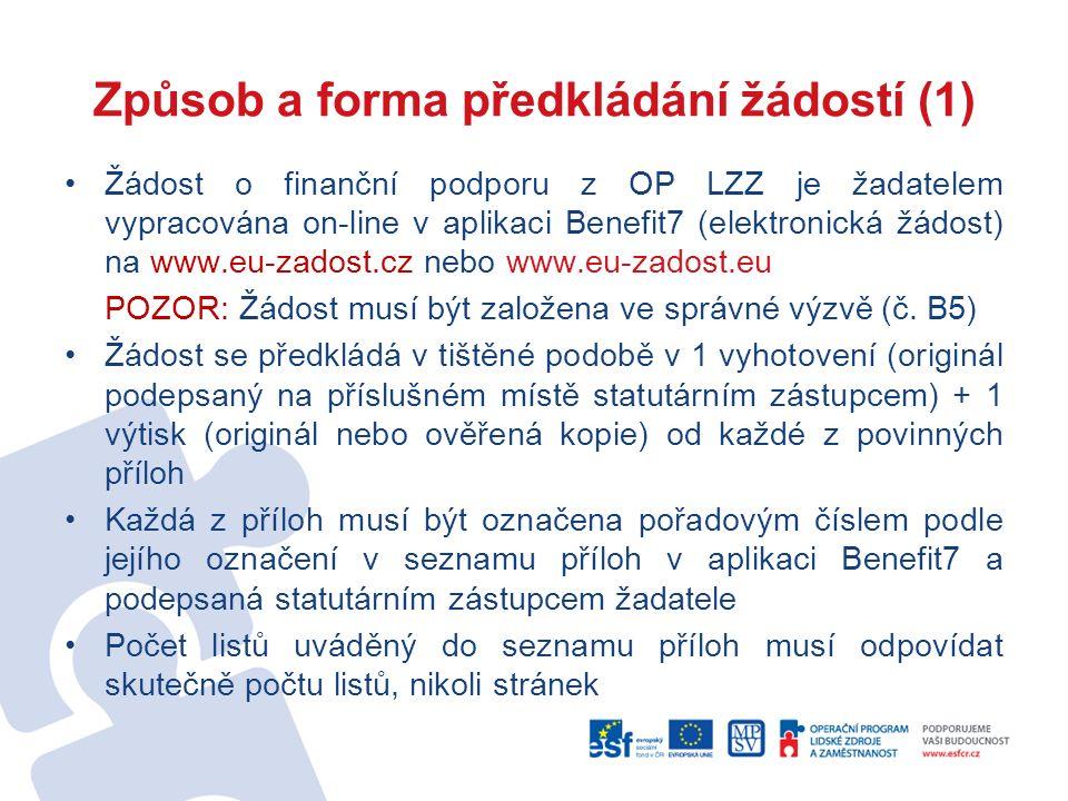 Způsob a forma předkládání žádostí (1) Žádost o finanční podporu z OP LZZ je žadatelem vypracována on-line v aplikaci Benefit7 (elektronická žádost) n