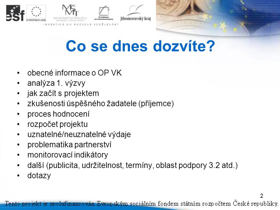 2 Co se dnes dozvíte. obecné informace o OP VK analýza 1.