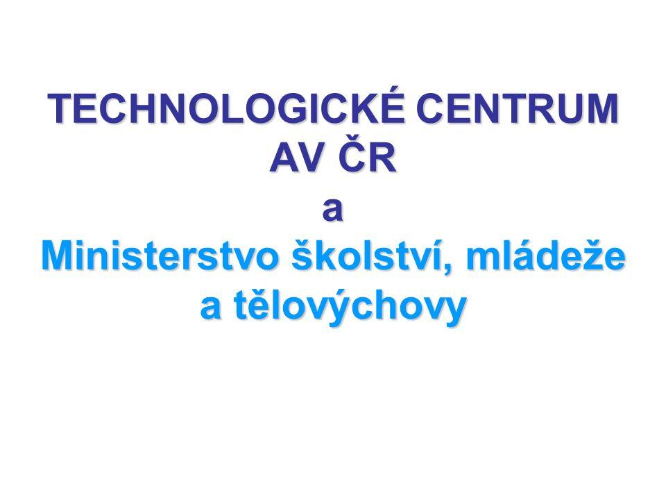 TECHNOLOGICKÉ CENTRUM AV ČR a Ministerstvo školství, mládeže a tělovýchovy