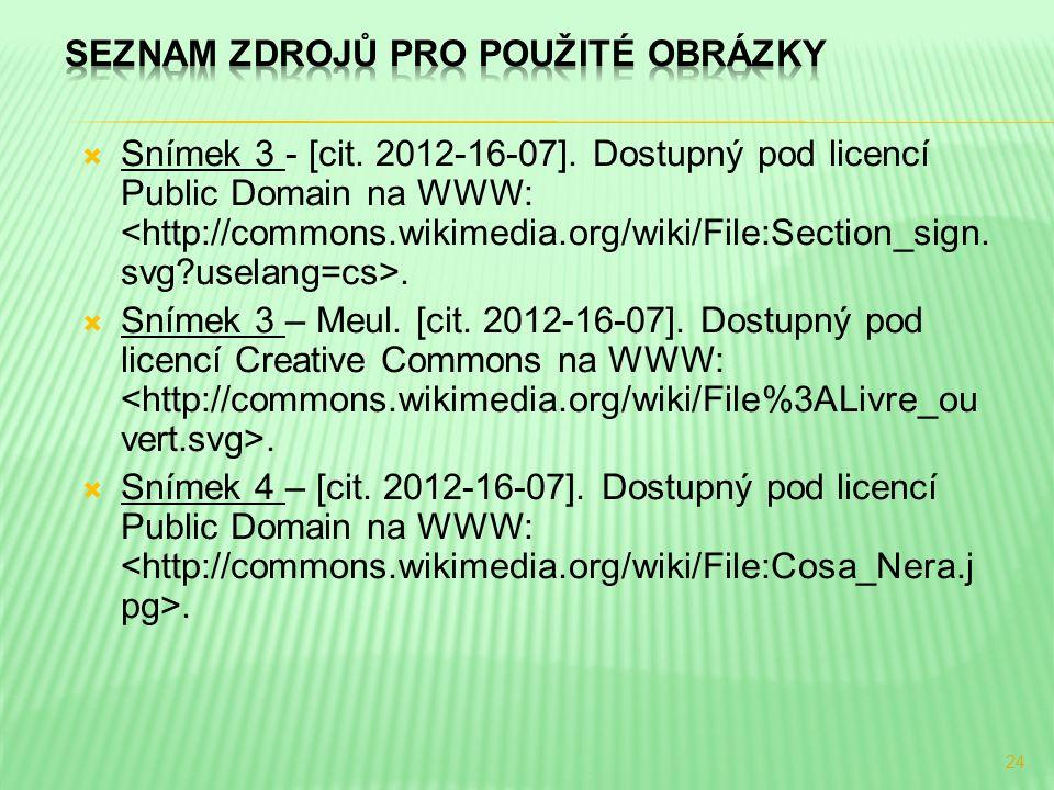  Snímek 3 - [cit. 2012-16-07]. Dostupný pod licencí Public Domain na WWW:.  Snímek 3 – Meul. [cit. 2012-16-07]. Dostupný pod licencí Creative Common
