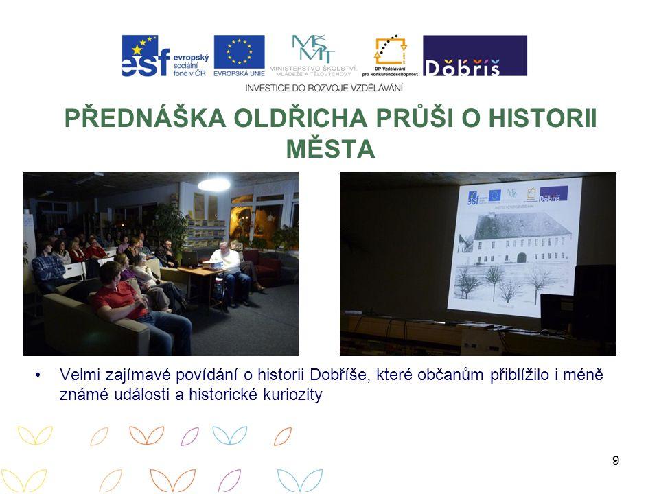 PŘEDNÁŠKA OLDŘICHA PRŮŠI O HISTORII MĚSTA Velmi zajímavé povídání o historii Dobříše, které občanům přiblížilo i méně známé události a historické kuriozity 9