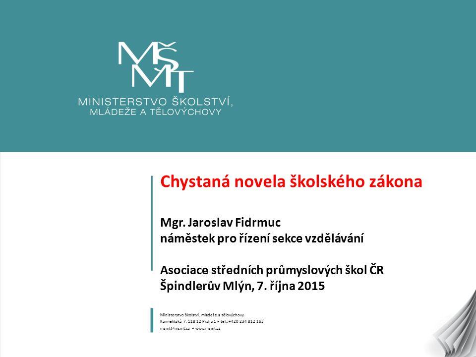 1 Chystaná novela školského zákona Mgr.