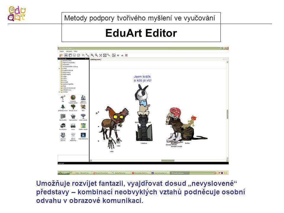 """EduArt Editor Metody podpory tvořivého myšlení ve vyučování Umožňuje rozvíjet fantazii, vyajdřovat dosud """"nevyslovené představy – kombinací neobvyklých vztahů podněcuje osobní odvahu v obrazové komunikaci."""