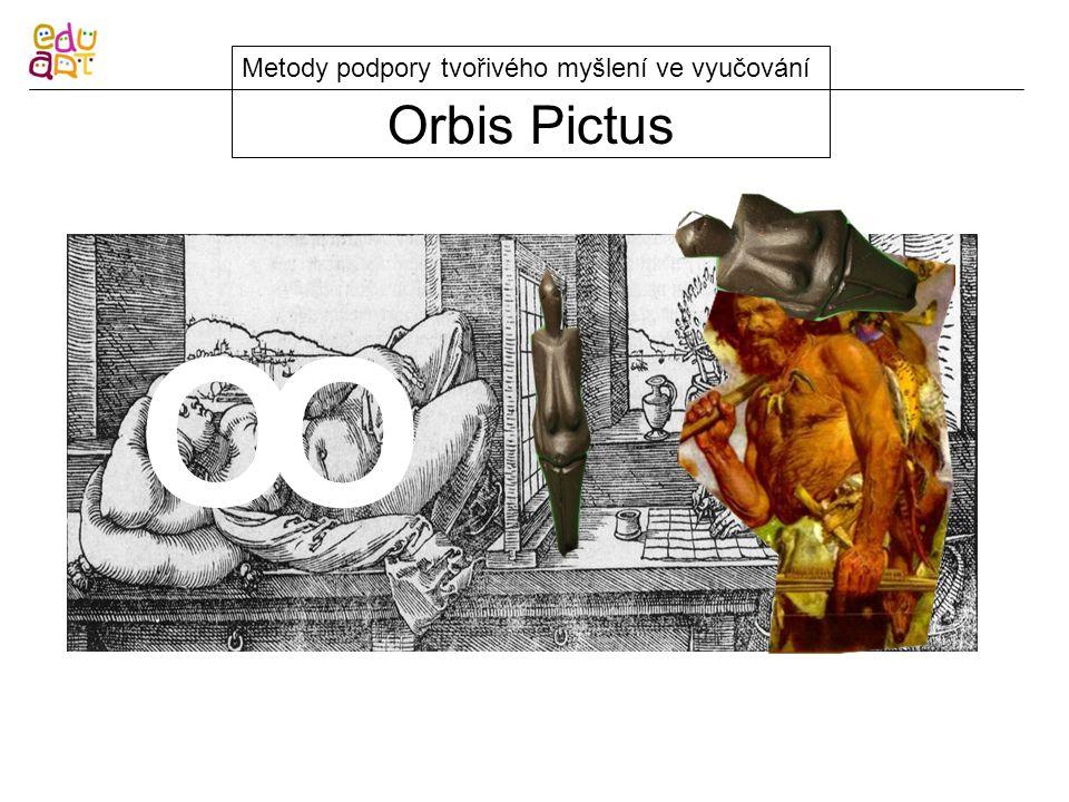 Orbis Pictus Metody podpory tvořivého myšlení ve vyučování O O
