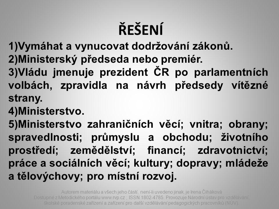 ŘEŠENÍ Autorem materiálu a všech jeho částí, není-li uvedeno jinak, je Irena Čiháková Dostupné z Metodického portálu www.rvp.cz ; ISSN 1802-4785. Prov