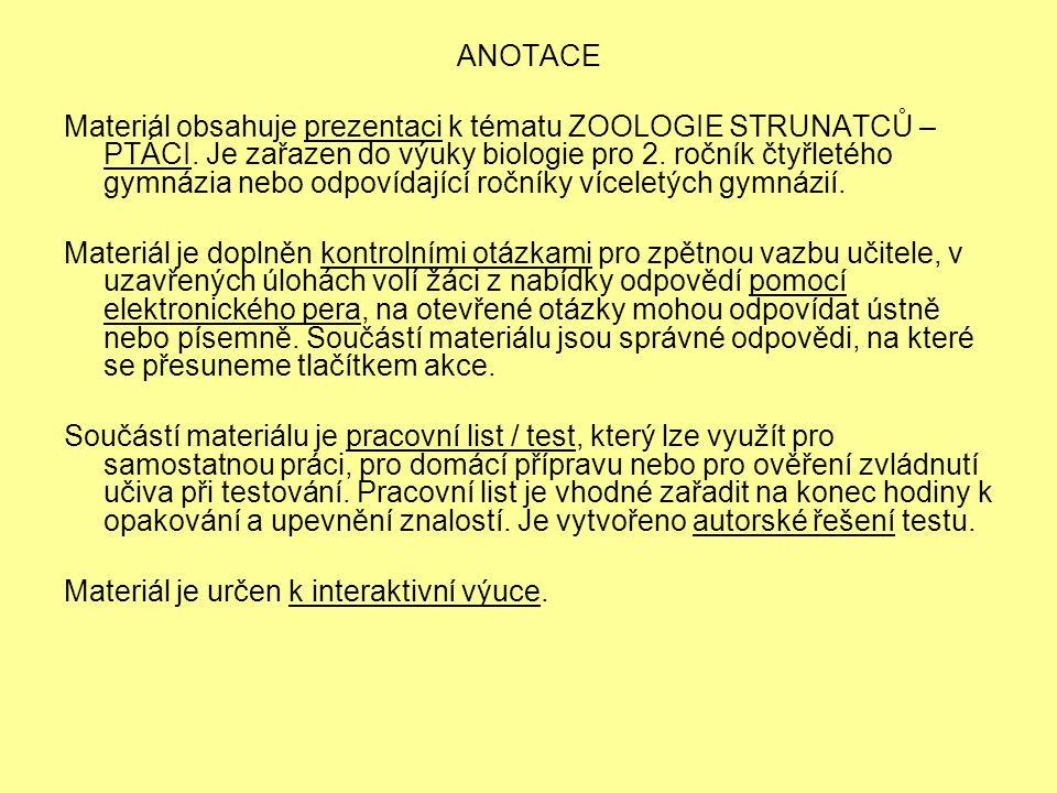 ANOTACE Materiál obsahuje prezentaci k tématu ZOOLOGIE STRUNATCŮ – PTÁCI.