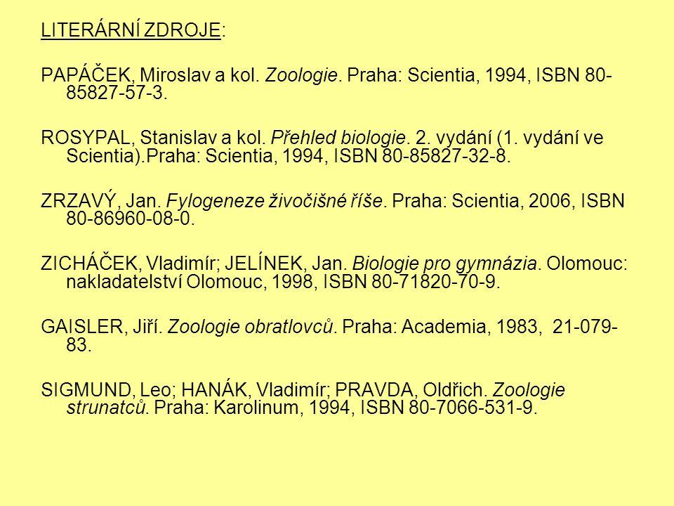 LITERÁRNÍ ZDROJE: PAPÁČEK, Miroslav a kol. Zoologie.