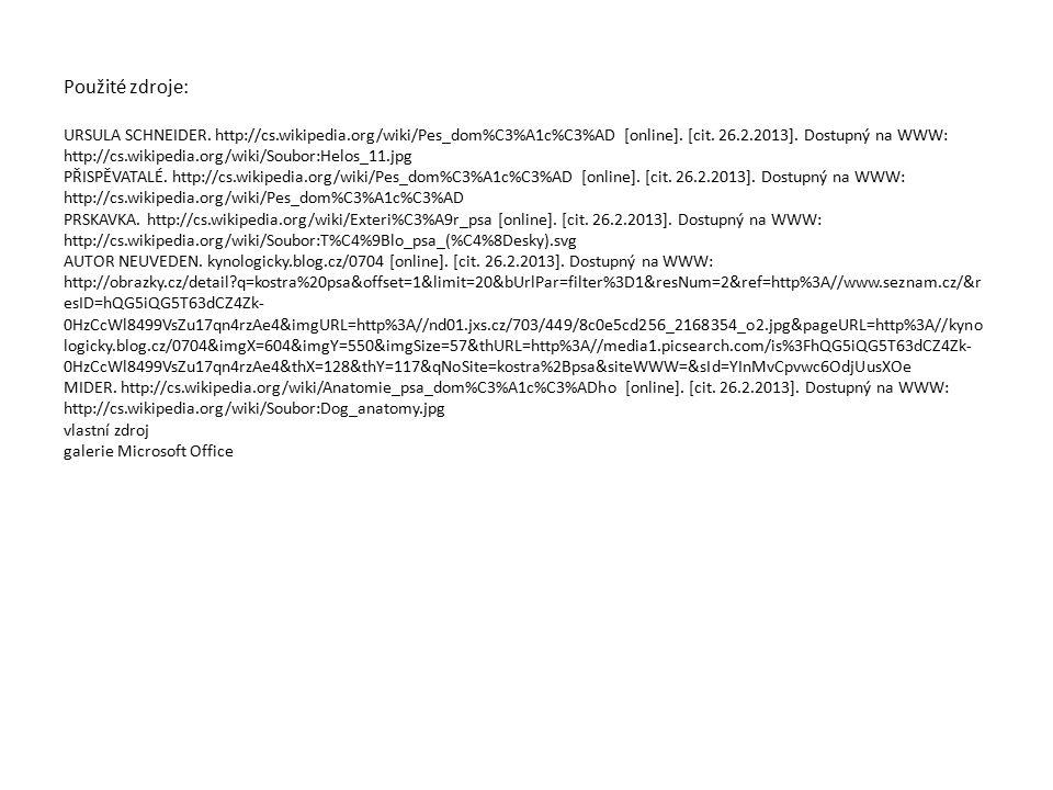 Použité zdroje: URSULA SCHNEIDER. http://cs.wikipedia.org/wiki/Pes_dom%C3%A1c%C3%AD [online].