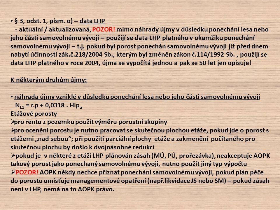 § 3, odst. 1, písm. o) – data LHP - aktuální / aktualizovaná, POZOR.