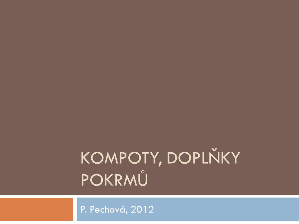 KOMPOTY, DOPLŇKY POKRMŮ P. Pechová, 2012
