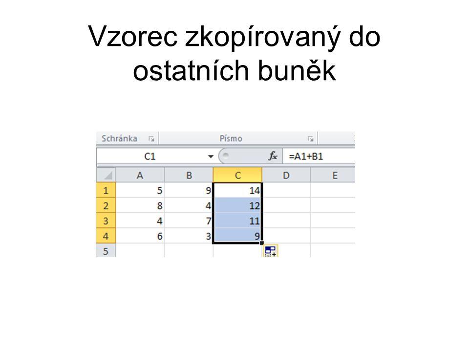 Přečíslování řádků Všimněte si, že Excel při zkopírování vzorce přečísluje čísla řádků ve vzorci.