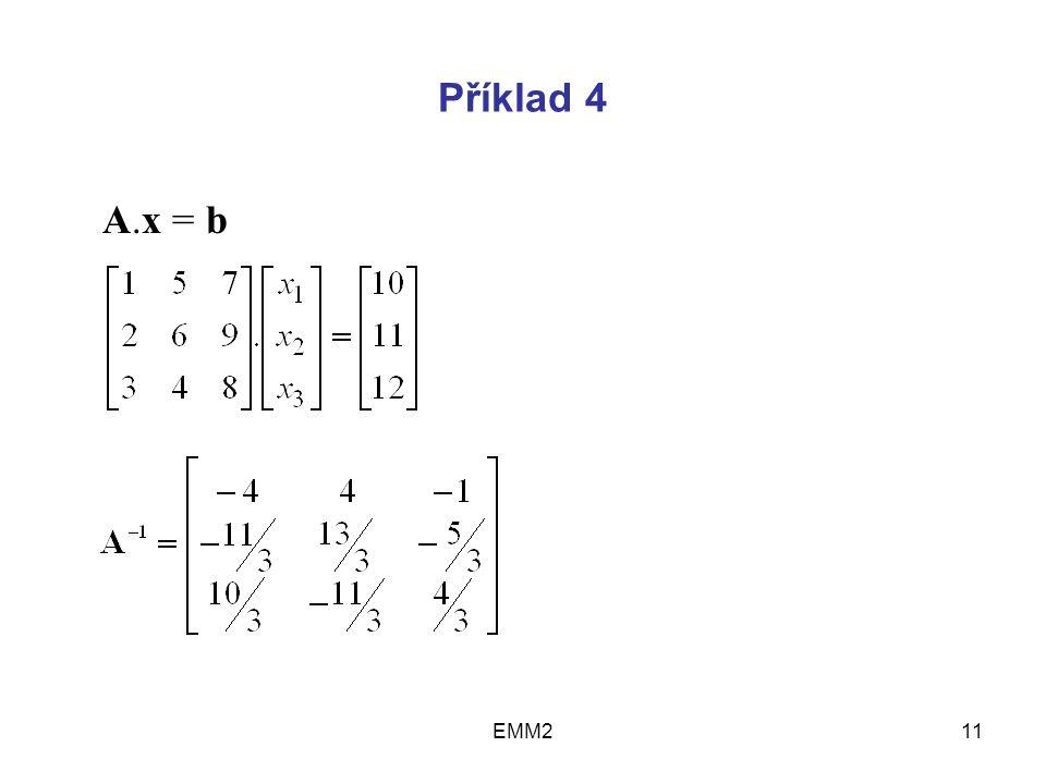EMM211 Příklad 4 A.x = b