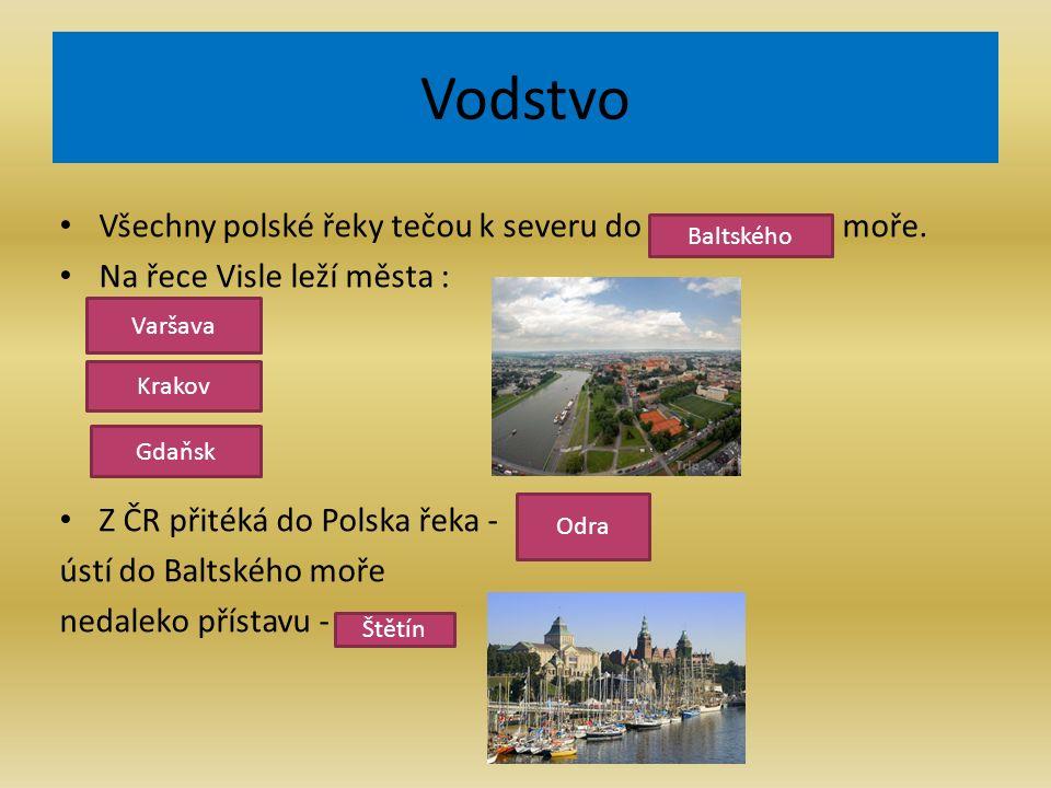 Vodstvo Všechny polské řeky tečou k severu do moře.