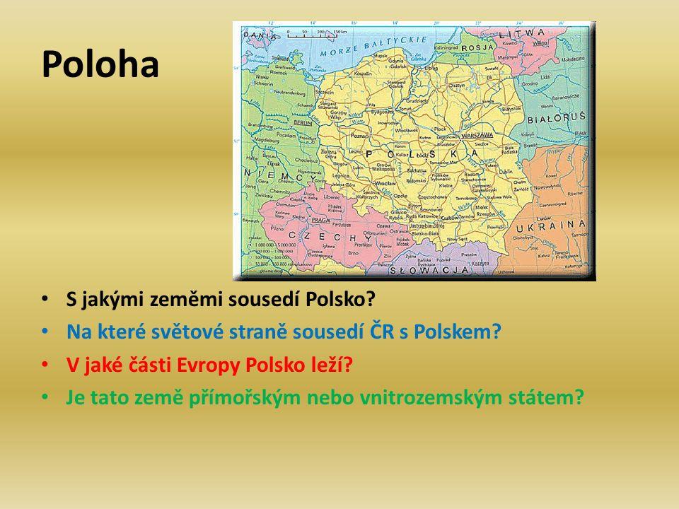 Poloha S jakými zeměmi sousedí Polsko. Na které světové straně sousedí ČR s Polskem.